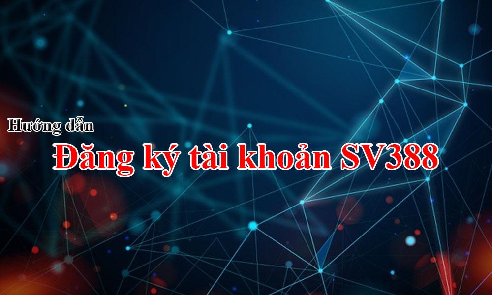 Đăng ký tài khoản cá nhân SV388
