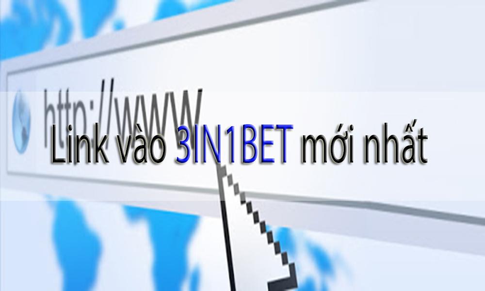Link truy cập vào vào 3IN1BET mới nhất