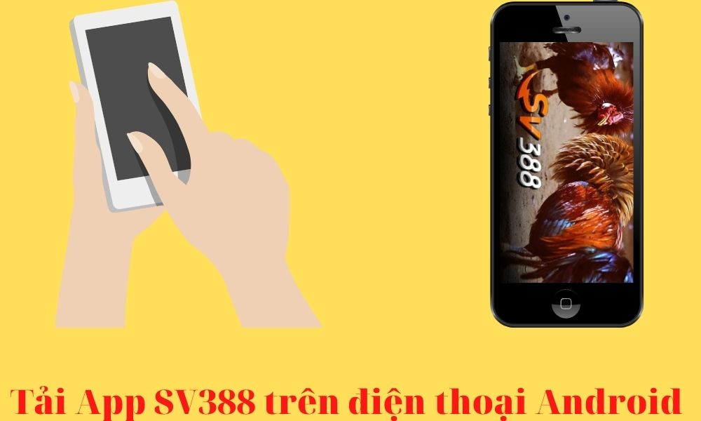 Hướng dẫn tải App SV388 trên điện thoại Android