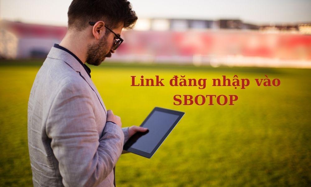 Link đăng nhập vào SBOTOP
