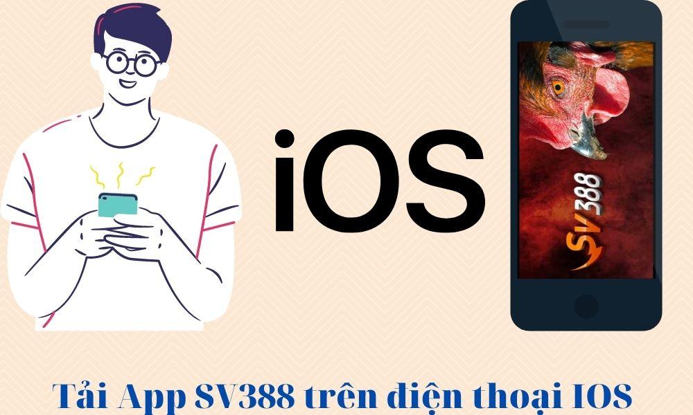 Tải App SV388 trên hệ điều hành IOS nhanh chóng nhất